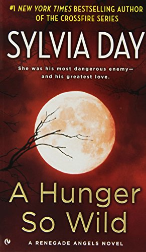 Image of A Hunger So Wild: A Renegade Angels Novel