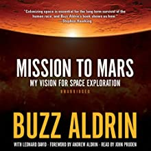 Mission to Mars: My Vision for Space Exploration (       UNABRIDGED) by Buzz Aldrin Narrated by John Pruden