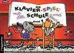 Die Klavier-Spiel-Schule. Klavierspie...