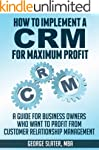 How To Implement A CRM System for Max...