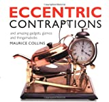 img - for Eccentric Contraptions: And Amazing Gadgets, Gizmos and Thingamabobs book / textbook / text book