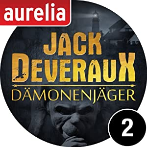 Jack Deveraux - Der Dämonenjäger 2 Hörbuch