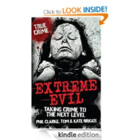 Extreme Evil - Taking Crime to the Next Level (True Crime)