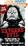 Extreme Evil - Taking Crime to the Ne...