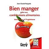 Bien manger grace aux combinaisons alimentairespar Jean-Claude Reygade