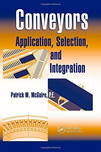 Conveyors: Application, Selection, and Integration (Industrial Innovation Series) 1st edition by McGuire, Patrick M (2009) Hardcover PDF