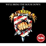 We Ll Bring The House Down