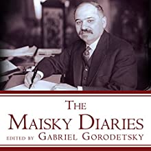 The Maisky Diaries: Red Ambassador to the Court of St James's, 1932-1943 (       UNABRIDGED) by Gabriel Gorodetsky Narrated by John Lee