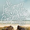 The Last Summer of the Camperdowns (       UNABRIDGED) by Elizabeth Kelly Narrated by Rebecca Gibel