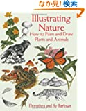 Illustrating Nature: How to Paint and Draw Plants and Animals (Dover Art Instruction)