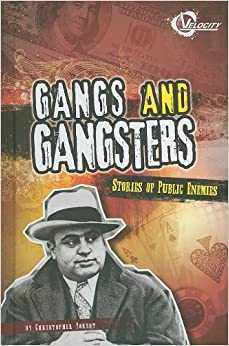 Gangs and Gangsters: Stories of Public Enemies (Bad Guys): Christopher