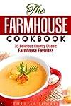 The Farmhouse Cookbook: 35 Delicious...