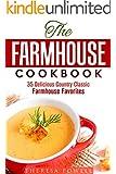 The Farmhouse Cookbook: 35 Delicious Country Classic Farmhouse Favorites (Soup & Bread)