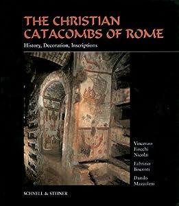 Amazon.com: The Christian Catacombs of Rome: History