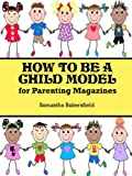 How To Be A Child Model For Parenting Magazines