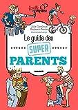 Le guide des super parents...