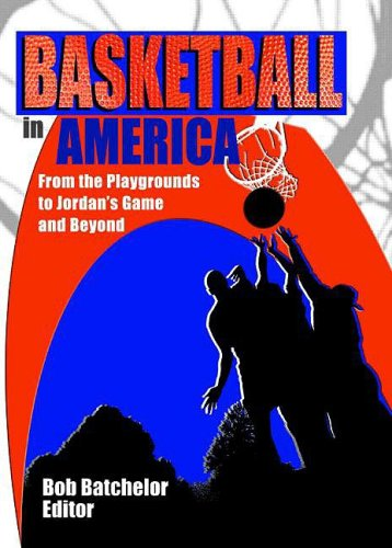 Basketball in America: From the Playgrounds to Jordan's Game and Beyond (Contemporary Sports Issues)