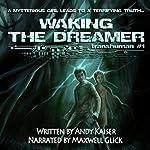 Waking the Dreamer: Transhuman, Book 1 | Andy Kaiser
