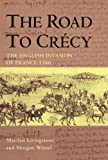 Marilyn Livingstone The Road to Crecy: The English Invasion of France, 1346