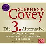 Die 3. Alternative: So lösen wir die schwierigsten Probleme des Lebens