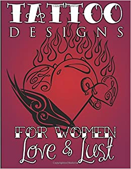 tattoo designs for women love lust speedy publishing llc 9781632874047 books. Black Bedroom Furniture Sets. Home Design Ideas