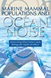 img - for Marine Mammal Populations and Ocean Noise:: Determining When Noise Causes Biologically Significant Effects book / textbook / text book