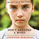 Don't Breathe a Word: A Novel (       UNABRIDGED) by Jennifer McMahon Narrated by Lily Rains