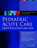 Pediatric Acute Care Certification Review