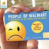 People of Walmart: Of the People, By the People, For the People