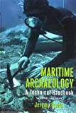"BOOKS RECEIVED: Jeremy Green, ""Maritime Archaeology: A Technical Handbook,"" 2nd ed. (Left Coast Press, 2009)"