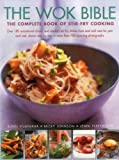 img - for The Wok Bible: The Complete Book Of Stir-Fry Cooking book / textbook / text book