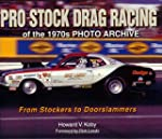 Pro Stock Drag Racing of the 1970s Ph...