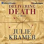 Delivering Death   Julie Kramer