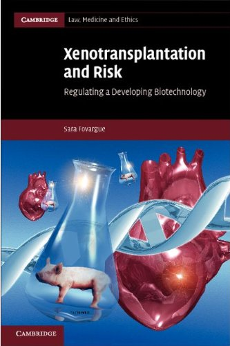 Xenotransplantation and Risk: Regulating a Developing Biotechnology (Cambridge Law, Medicine and Ethics)