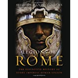 Legions of Rome: The definitive history of every Roman legionby Stephen Dando-Collins