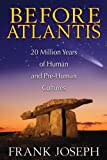 Before Atlantis: 20 Million Years of Human and Pre-Human Cultures