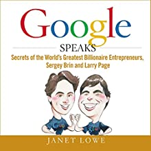 Google Speaks: Secrets of the World's Greatest Entrepreneurs, Sergey Brin and Larry Page | Livre audio Auteur(s) : Janet Lowe Narrateur(s) : Sean Pratt