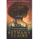 Love Beyond Hope: A Scottish, Time-Traveling Romance (Book 3 of Morna's Legacy Series) ~ Bethany Claire