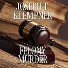 Felony Murder Hörbuch von Joseph T. Klempner Gesprochen von: Peter Berkrot
