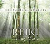echange, troc Christopher of the Wolves - Reiki Healing Music