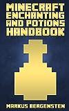 Minecraft Enchanting and Potions Handbook (Minecraft Handbooks 2)