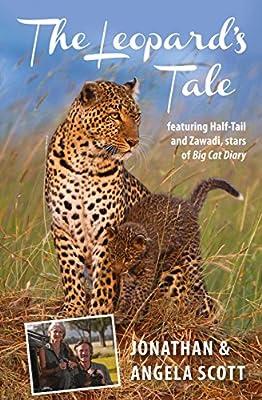 The Leopard's Tale: featuring Half-Tail and Zawadi, stars of Big Cat Diary (Bradt Travel Narratives)