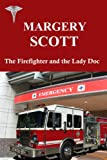 The Firefighter and the Lady Doc