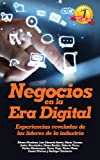 img - for Negocios en la Era Digital: Experiencias reveladas de los l deres de la industria (Spanish Edition) book / textbook / text book