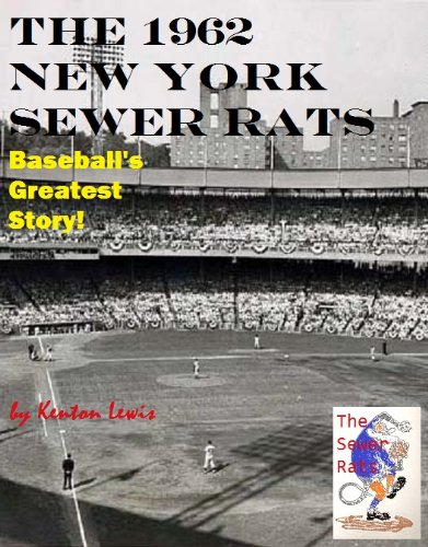 The 1962 New York Sewer Rats: Baseball's Greatest Story!