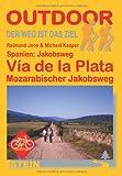 Spanien: Jakobsweg Vía de la Plata und Mozarabischer Jakobsweg