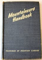 Mountaineers Handbook: The Techniques of…