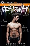 Headway: A Love Story About Shards (The Fire Before Us Book 2)
