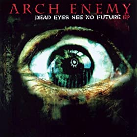 Dead Eyes See No Future (EP) [Explicit]