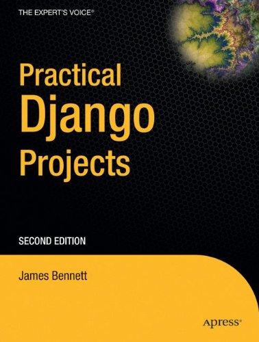 Practical Django Projects (Expert's Voice in Web Development)